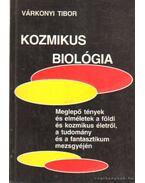 Kozmikus biológia - Várkonyi Tibor