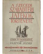 A Szegedi Szabadtéri Játékok története - Pásztor József