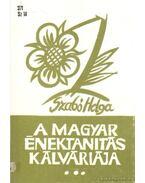 A magyar énektanítás kálváriája I. kötet - Szabó Helga