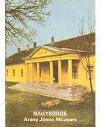 Nagykörös-Arany János Múzeum - Rappai Zsuzsa