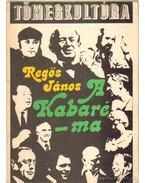 A Kabaré - ma - Regős János
