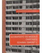 Szobafestő és mázoló (tapétázó) szakmai ismeret I. - Király Ferenc