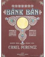 Bánk Bán (hasonmás) - Erkel Ferenc, Egressi Béni