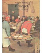 Bruegel varázslatai (dedikált) - Gergely Mihály