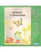 Bongóc a tavaszban - Zalán Tibor