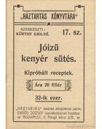 Jóizű kenyér sütés - Kürthy Emilné (szerk.)