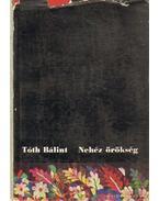 Nehéz örökség - Tóth Bálint