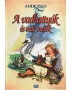 A vadhattyúk és más mesék - Andersen