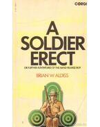 A soldier erect - Aldiss, Brian W.