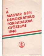A Magyar Népi Demokratikus Forradalom győzelme 1948 - Vida István, Strassenreiter Erzsébet