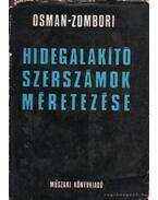 Hidegalakítószerszámok méretezése - Osman Miklós, Zombory János