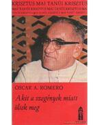 Akit a szegények miatt öltek meg - Romero, Oscar A.