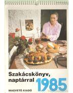 Szakácskönyv, naptárral 1985. - Lukács József