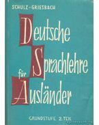 Deutsche sprachlehre für auslander 2. - Griesbach,Heinz, Schulz,Dora