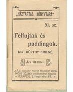 Felfujtak és puddingok - Kürthy Emilné (szerk.)