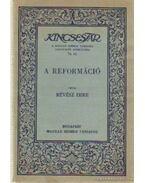 A reformáció - Révész Imre
