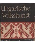 Ungarische Volkskunst - Végh Gusztáv, Falus Károly, Schiller Alfréd