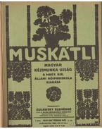 Muskátli 1931-32. (egy teljes évfolyam) - Zulawsky Elemérné