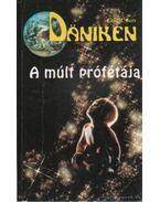 A múlt prófétája - Erich von Daniken