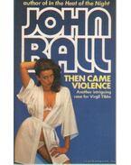 Then came violence - Ball, John