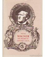 Wenn Wagner ein Tagebuch geführt hatte... - Eösze László