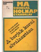 A borjak korai elválasztása - Czakó József, Bedő Sándor-Kállai Miklós
