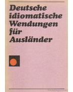 Deutsche idiomatische Wendungen für Auslander - Herzog, Annelies, Michel, Arthur, Riedel, Herbert