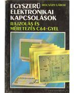 Egyszerű elektronikai kapcsolások - Rajzolás és méretezés C64-gyel - Mocsáry Gábor