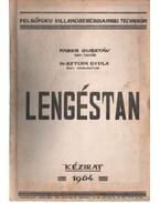 Lengéstan - Faber Gusztáv, Dr. Sztopa Gyula
