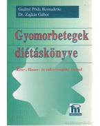 Gyomorbetegségek diétáskönyve - Gaálné Póda Bernadette, Dr. Zajkás Gábor