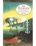Az elveszett mesék könyve I. kötet - Tolkien, Christopher, J. R. R. Tolkien