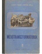 Mérőtranszformátorok - Török Béla, Csizy Tibor