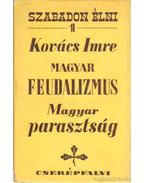 Magyar feudalizmus - Magyar parasztság - Kovács Imre