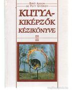 Kutyakiképzők kézikönyve - Biró Andor, de Pott György
