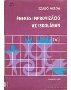 Énekes improvizáció az iskolában IV. - Szabó Helga