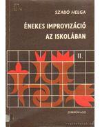 Énekes improvizáció az iskolában II. - Szabó Helga