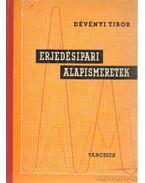 Erjedésipari alapismeretek - Dévényi Tibor