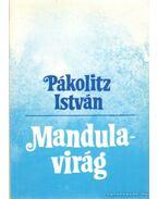 Mandulavirág (dedikált) - Pákolitz István