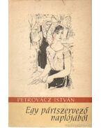 Egy pártszervező naplójából - Petrovácz István
