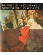 Bruegel és századának Németalföldi festészete - Gerszi Teréz