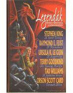 Legendák - Goodkind, Terry, Fiest, Raymond E., Orson Scott Card, Ursula K. le Guin, WILLIAMS,TAD, Stephen King