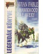 Legendák könyve III. - Hollók - Avery, Dale, Hawkwood, R., Fable, Vavyan