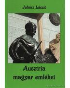 Ausztria magyar emlékei (dedikált) - Juhász László