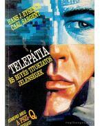 Telepátia és egyéb titokzatos jelenségek - Eysenck, Hans. J., Sargent, Carl