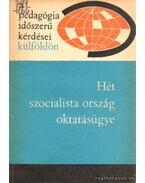 Hét szocialista ország oktatásügye - Illés Lajosné