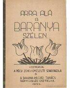 Arra alá a Baranya szélen - Agócsy László (szerk.), Antal György