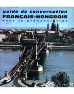 Guide de Conversation Francais-Hongrois - avec la prononciation - Fréres, Garnier, Somorjai Ferenc