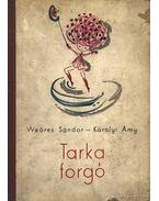 Tarka forgó - Weöres Sándor, Károlyi Amy