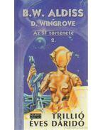 Trillió éves dáridó 2. - Aldiss, Brian W., Wingrove, D.