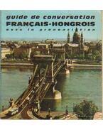 Guide de conversation Francais-Hongrois - Avec la prononciation figurée - Somorjai Ferenc